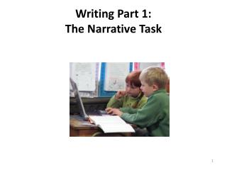 Writing Part 1:   The Narrative Task