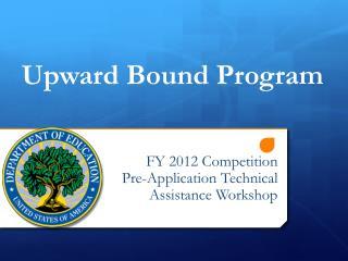 FY 2012 Competition Pre-Application Technical Assistance Workshop