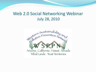 Web 2.0 Social Networking Webinar  July 28, 2010
