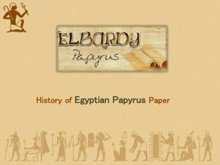 History of Egyptian Papyrus Paper