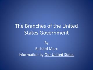 The Branches of the United States  Government