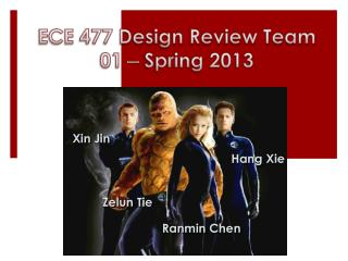 ECE 477 Design Review Team 01   Spring 2013