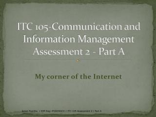 ITC 105-Communication and Information Management Assessment 2 - Part A