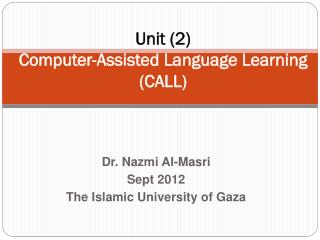 Unit (2) Computer-Assisted Language Learning (CALL)