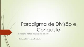 Paradigma de Divis�o e Conquista