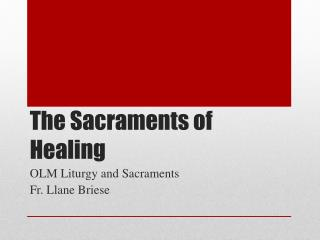 The Sacraments of Healing