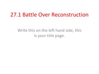 27.1 Battle Over Reconstruction