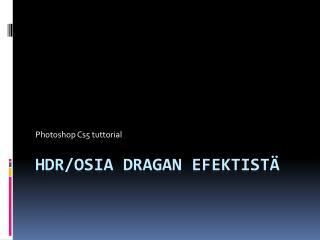 HDR/Osia  Dragan  efektistä