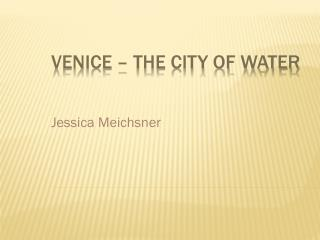 Venice – The City of Water