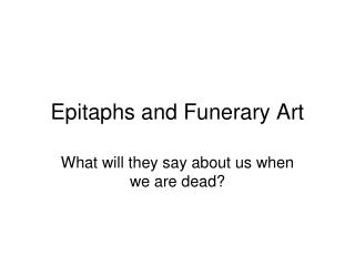 Epitaphs and Funerary Art