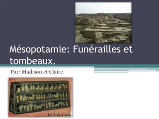 Mésopotamie :  Funérailles  et  tombeaux .