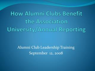 How Alumni Clubs Benefit the Association University/Annual Reporting
