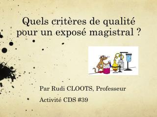 Quels critères de qualité pour un exposé magistral ?