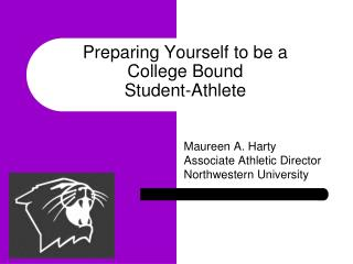 Preparing Yourself to be a      College Bound  Student-Athlete