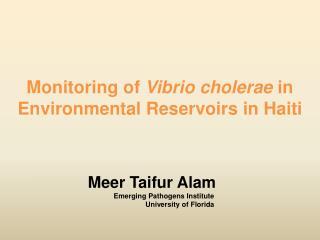 Monitoring of  Vibrio  cholerae in  Environmental Reservoirs  in Haiti