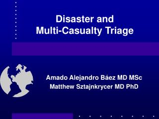 Disaster and  Multi-Casualty Triage