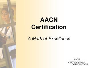 AACN Certification - American Association of Critical-Care Nurses