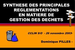 SYNTHESE DES PRINCIPALES REGLEMENTATIONS  EN MATIERE DE  GESTION DES DECHETS