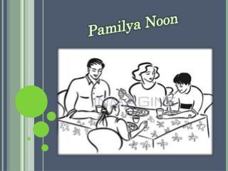 Pamilya  Noon