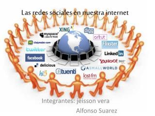 Las redes sociales en nuestra internet