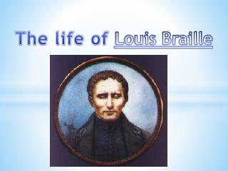 The life of  Louis Braille