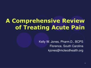 A Comprehensive Review of Treating Acute Pain