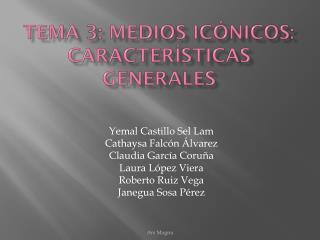 Tema  3: Medios Icónicos: Características Generales