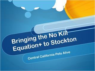 Bringing the No Kill Equation+ to Stockton