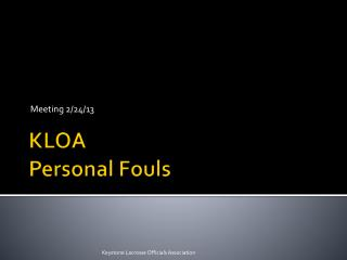 KLOA Personal Fouls