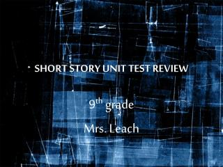 SHORT STORY UNIT TEST REVIEW