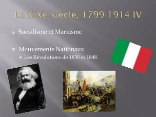 Le XIXe siècle, 1799-1914 IV