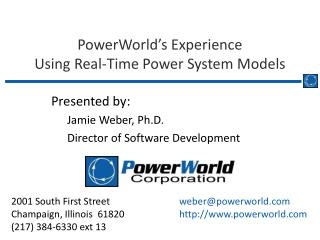PowerWorld's Experience Using Real-Time Power System Models
