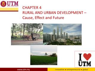CHAPTER 4 RURAL AND URBAN DEVELOPMENT – Cause, Effect and Future