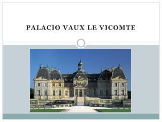 PALACIO VAUX LE VICOMTE