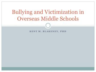 Bullying and Victimization in Overseas Middle Schools