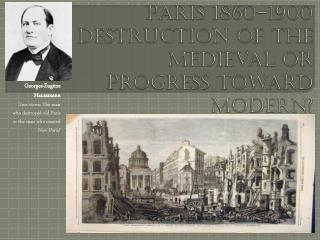 Paris 1860-1900 Destruction of the medieval or progress toward modern?