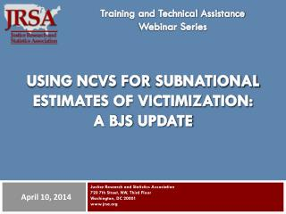 Using NCVS for  subnational  estimates of victimization:  A BJS  update