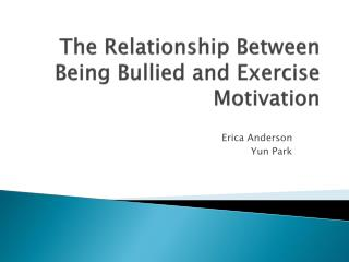The  Relationship Between Being Bullied and Exercise Motivation
