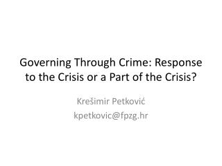 Governing Through Crime :  Response  to  the Crisis  or a  Part  of  the Crisis ?