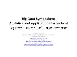 Big Data Symposium: Analytics and Applications for Federal Big Data – Bureau of Justice Statistics