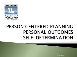 PERSON CENTERED PLANNING PERSONAL OUTCOMES SELF-DETERMINATION