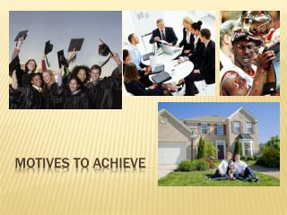 Motives to achieve