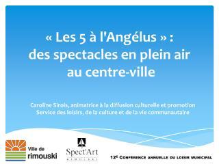 «Les 5 à l'Angélus» :  des spectacles en plein  air au  centre-ville