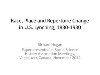 Race, Place and Repertoire Change in U.S. Lynching, 1830-1930
