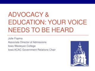 Advocacy & Education: Your Voice Needs to be Heard