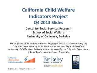 California Child Welfare  Indicators Project Q4 2013 Slides