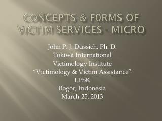 Concepts & f0rms of victim services - micro