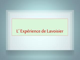 L' Expérience de Lavoisier