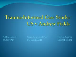 Trauma-Informed Case Study: US v Andrew Fields