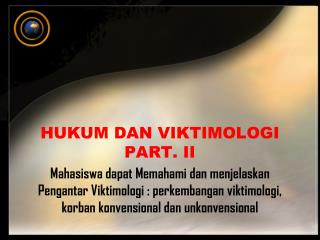 HUKUM DAN VIKTIMOLOGI PART. II